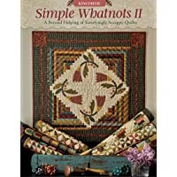 Simple Whatnots II: A Second Helping of Satisfyingly Scrappy Quilts