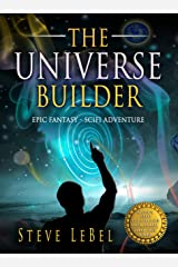 The Universe Builder and the Putty: epic fantasy / scifi adventure (The Universe Builders Book 1) Kindle Edition