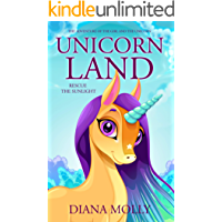 The Adventure of the Girl and the Unicorn : Unicorn land : Rescue the Sunlight (Magical Adventure, Friendship, Grow up, Fantasy books for girls ages 8-12)