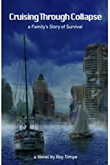 Cruising through Collapse: A Family's Story of Survival Kindle Edition