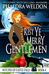 Rest Ye Merry Gentlemen: A Paranormal Cozy Mystery (Witches of Castle Falls Book 4) Kindle Edition