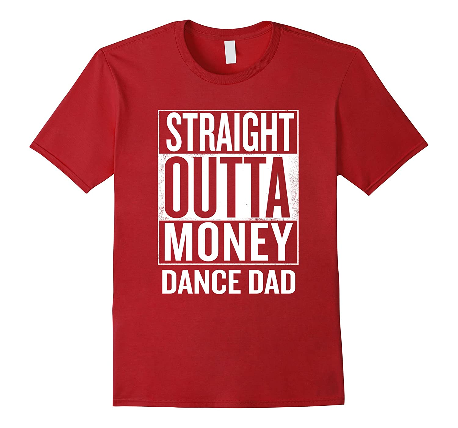 Straight Outta Money Dance Dad Funny T Shirts-TD