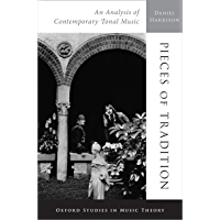 Pieces of Tradition: An Analysis of Contemporary Tonal Music (Oxford Studies in Music Theory) book cover