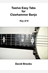 Twelve Easy Tabs for Clawhammer Banjo - Key of D Kindle Edition
