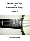 Twelve Easy Tabs for Clawhammer Banjo - Key of D (English Edition)