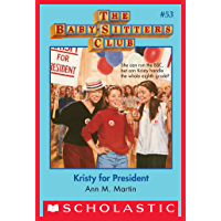 The Baby-Sitters Club #53: Kristy for President (Baby-sitters Club (1986-1999))