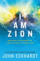 I Am Zion: Unleash the Power of God's Glory in Your Life (English Edition) eBook Kindle