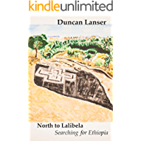 North to Lalibela: Searching for Ethiopia (Travels with Edgar Book 1)