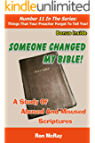 Someone Changed My Bible!: A Study Of Abused And Misused Scriptures (Things That Your Preacher Forgot To Tell You! Book 11)