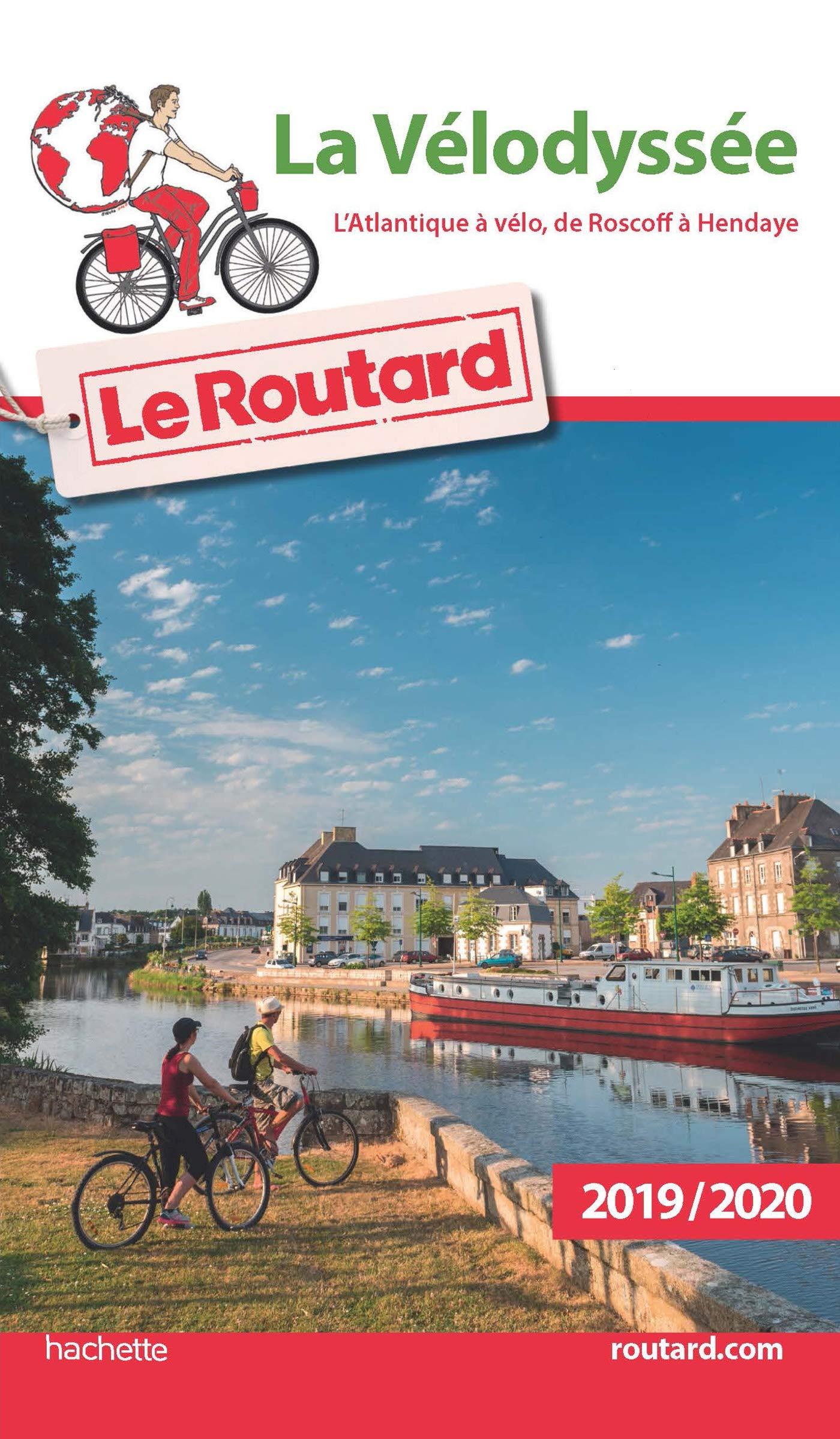 Guide du Routard La Vélodyssée LAtlantique à vélo, de Roscoff à ...