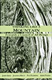 Thinking Like a Mountain: Towards a Council of All Beings