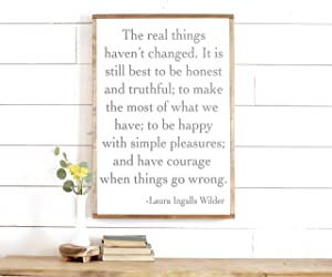 The Real Things Laura Ingalls The Real Things Haven'T Changed Laura Ingalls Wilder Quote Wood Framed Sign 22x12inch