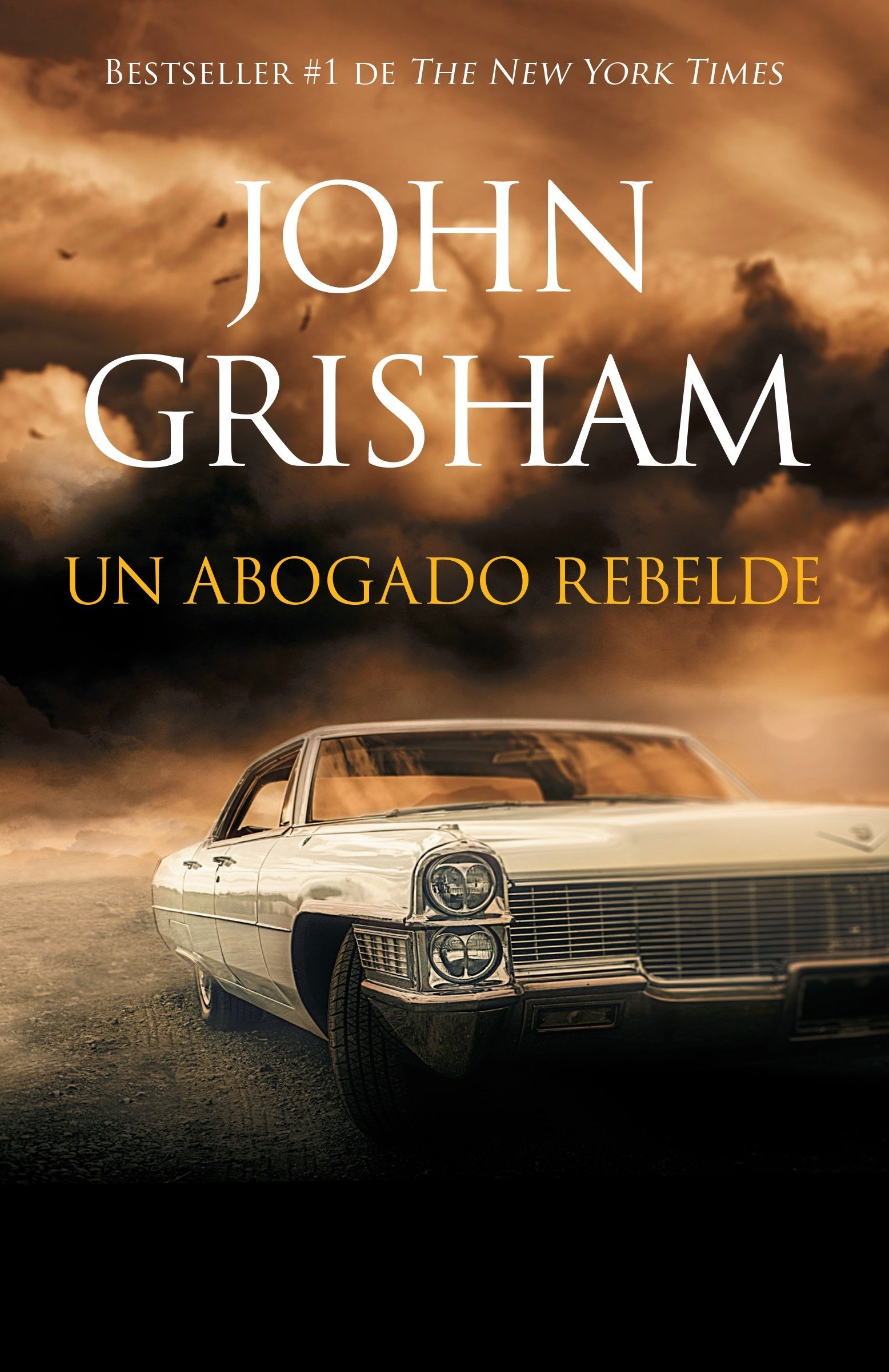 Un Abogado Rebelde: Rogue Lawyer - Spanish-Language Ed: Amazon.es: John Grisham: Libros