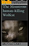 The Monstrous human-killing Wolfcat