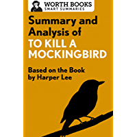 Summary and Analysis of To Kill a Mockingbird: Based on the Book by Harper Lee (Smart Summaries)