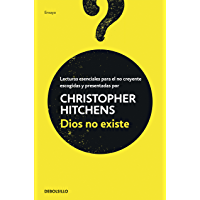 Dios no existe: Lecturas esenciales para el no creyente
