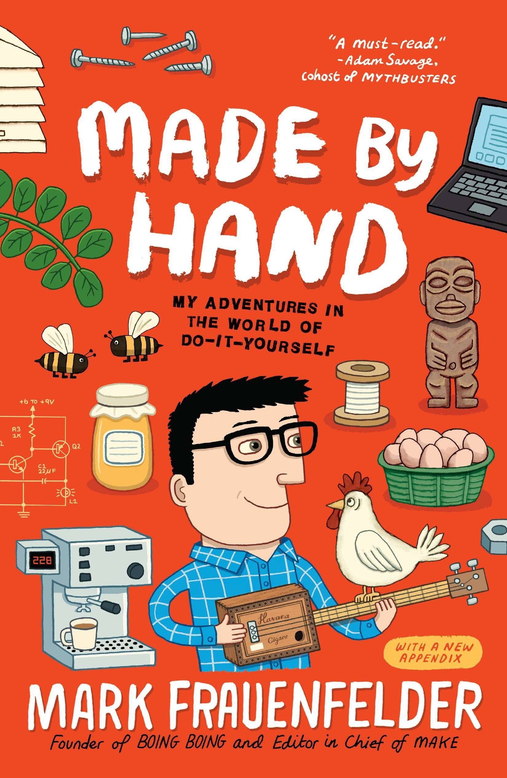 Made by hand my adventures in the world of do it yourself mark made by hand my adventures in the world of do it yourself mark frauenfelder 9781591844433 amazon books solutioingenieria Images