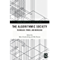 The Algorithmic Society: Technology, Power, and Knowledge (Routledge Studies in Crime, Security and Justice) (English…