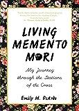 Living Memento Mori: My Journey through the