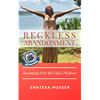 RECKLESS ABANDONMENT: Becoming Free for God's Purpose (English Edition)