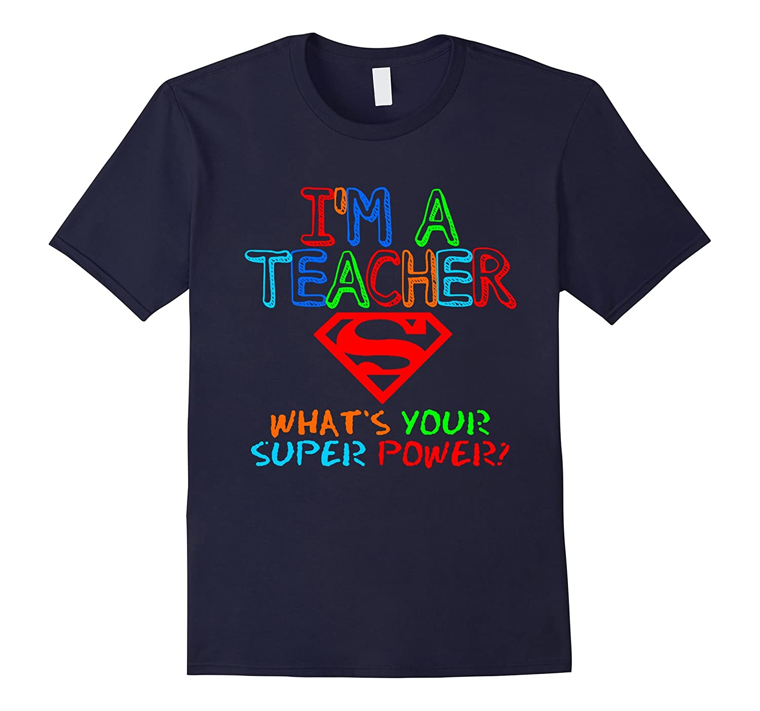4th Teacher: I'm a techer, what is your superpower T-Shirt-Art