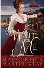 Wait for Me (Revolutionary Faith Series Book 5) Kindle Edition