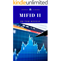 The Ultimate Guide to MIFID II: MARKETS IN FINANCIAL DERIVATIVES DERIVATIVE (MIFID) II