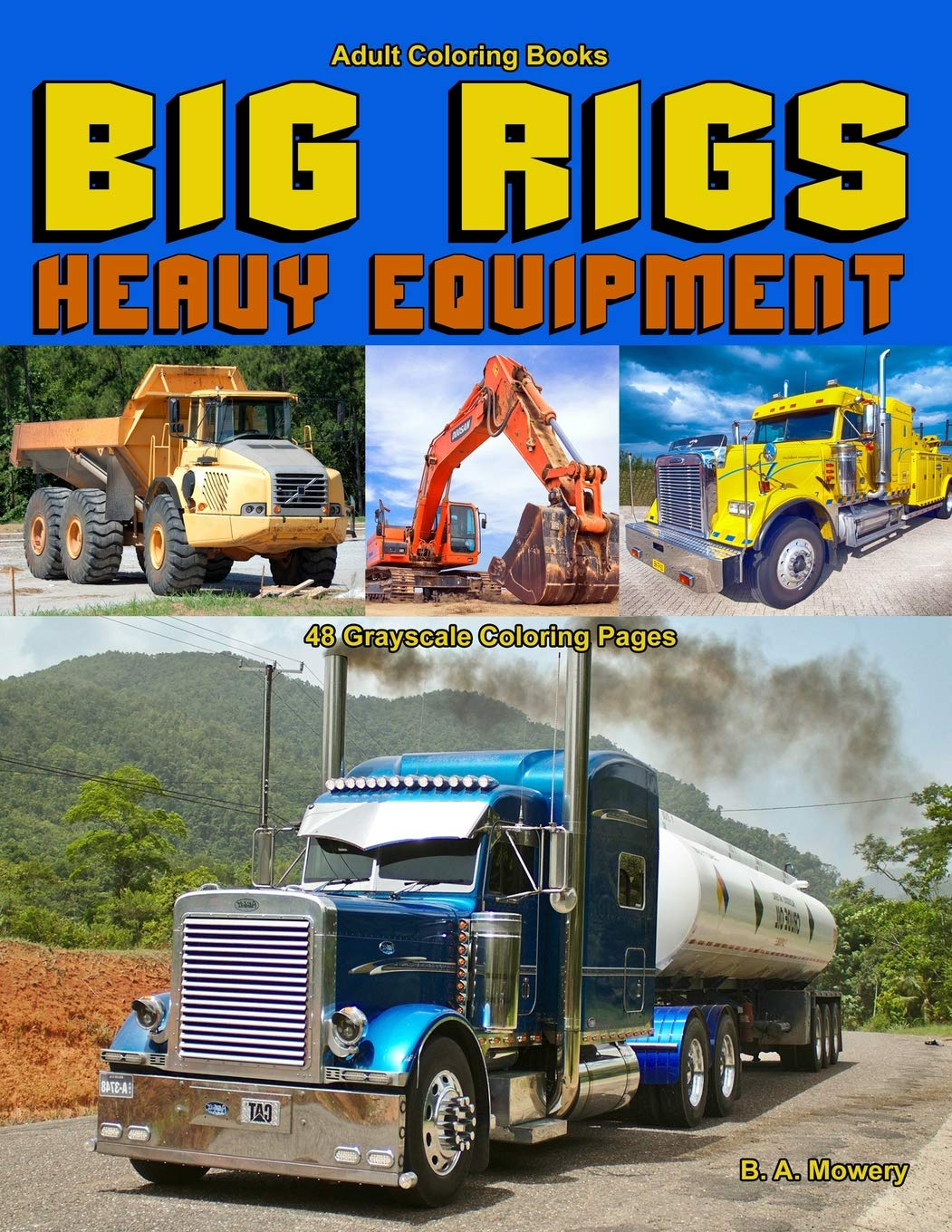 Amazon.com: Adult Coloring Books Big Rigs Heavy Equipment ...