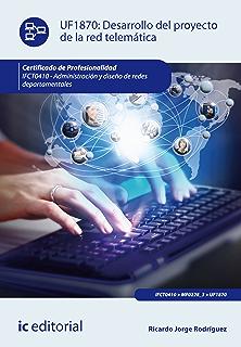Desarrollo del proyecto de la red telemática. IFCT0410 (Spanish Edition)