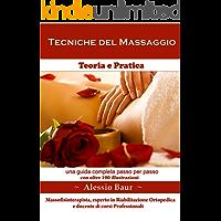 Tecniche del Massaggio: Teoria e Pratica - Le migliori tecniche del massaggio (La salute del corpo e della mente Vol. 1)
