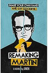 Remaking Martin: An Inspirational Sci-Fi Novel Kindle Edition