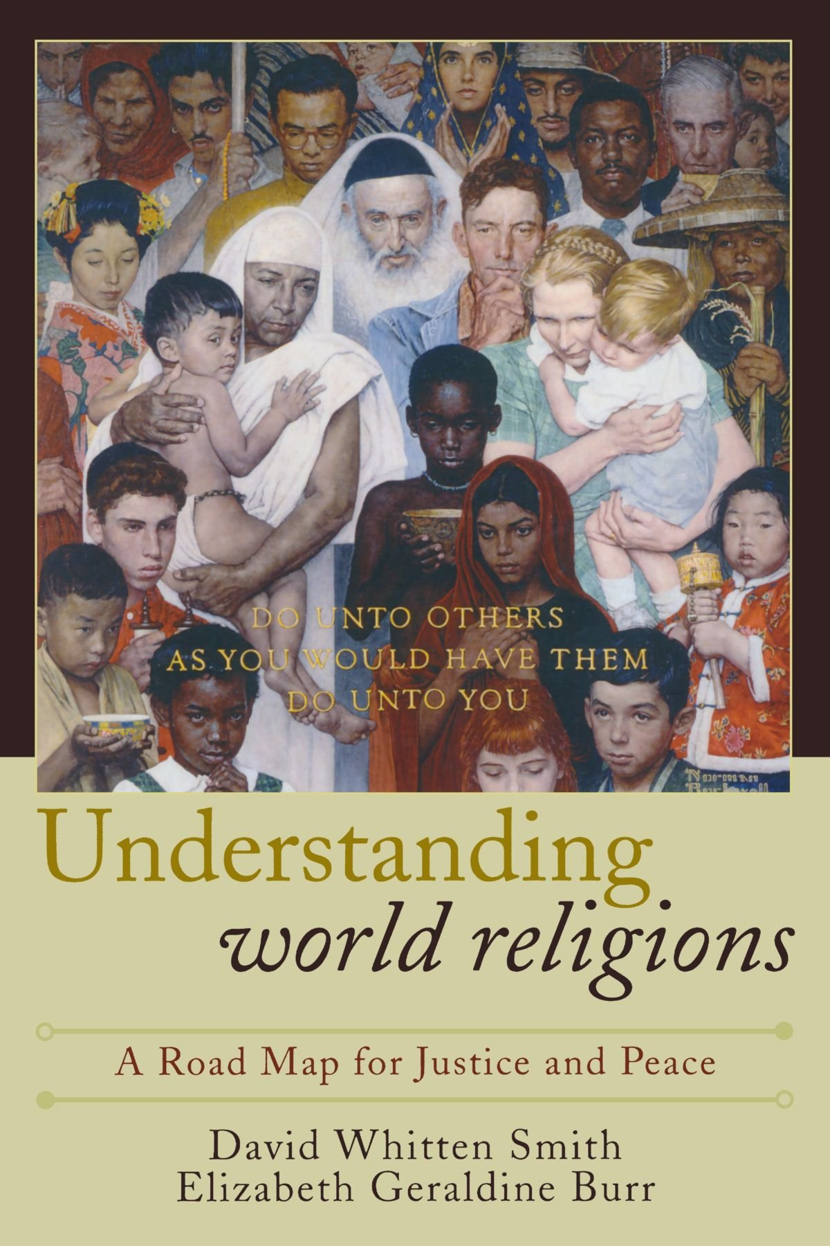 Understanding World Religions: A Road Map for Justice and Peace:  Amazon.co.uk: David Whitten Smith, Elizabeth Geraldine Burr: 9780742550551:  Books