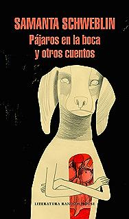Pájaros en la boca y otros cuentos (Spanish Edition)