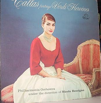 Giuseppe Verdi, Maria Callas, Nicola Rescigno, The Philharmonia Orchestra - Callas Portrays Verdi Heroines - Amazon.com Music
