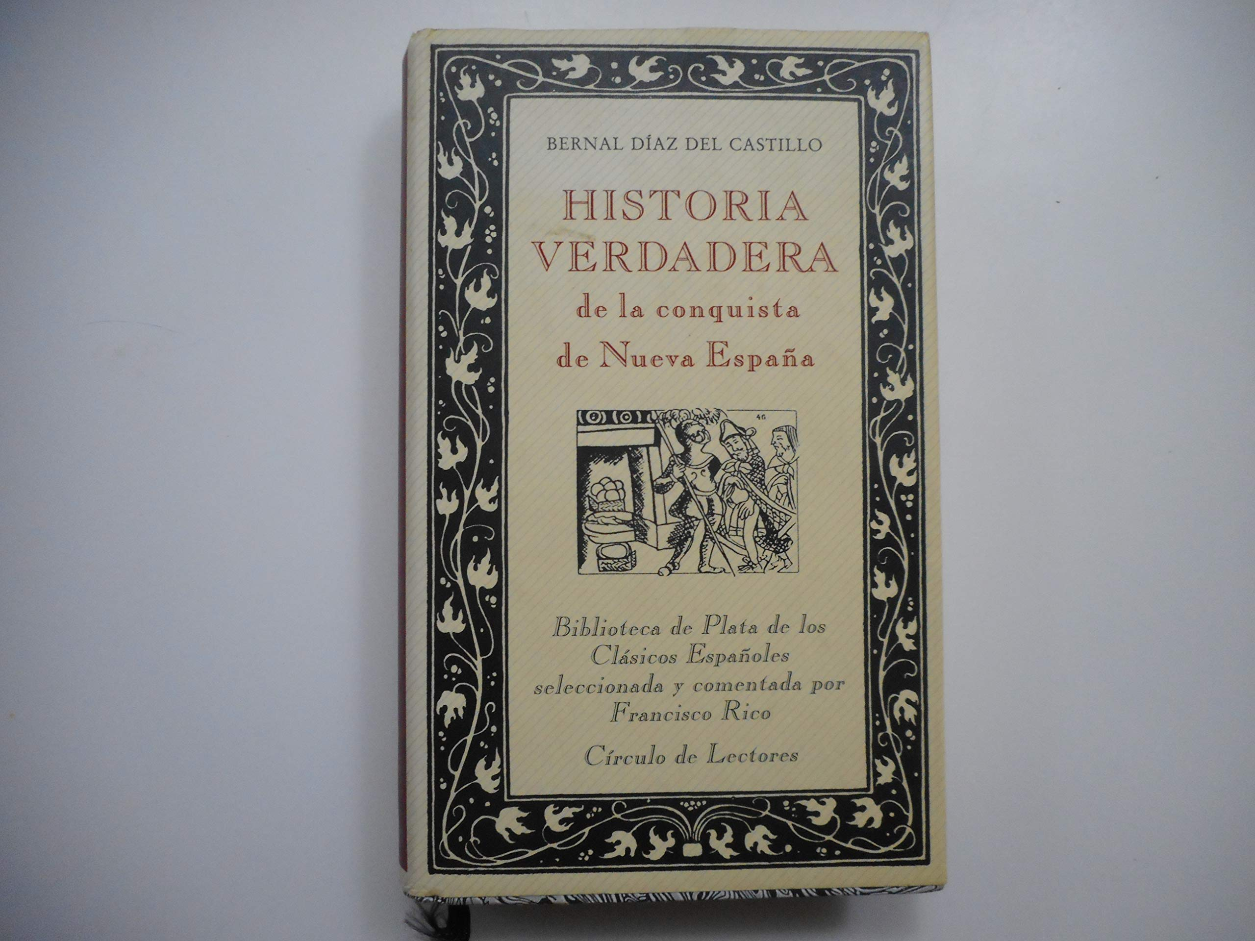 Bernal Díaz del Castillo. Historia verdadera de la conquista de la ...