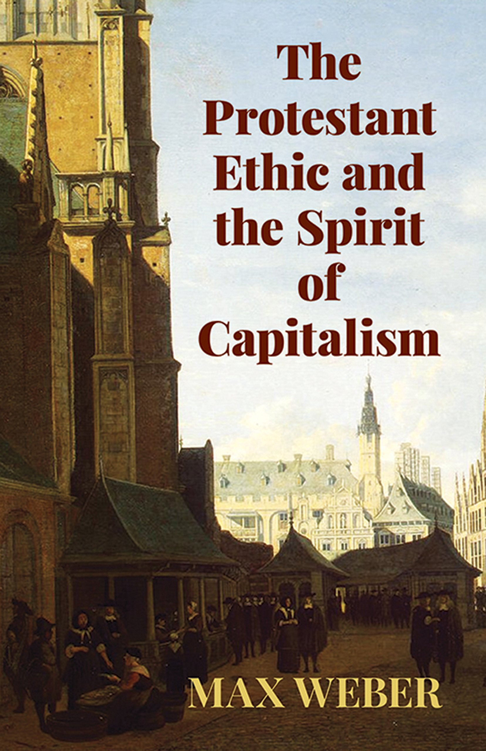the protestant ethic and the spirit of capitalism economy editions
