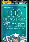 100 dicas para novos autores: (e outros nem tão novos assim...)