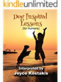 Dog Inspired Lessons: (for Humans)