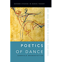Poetics of Dance: Body, Image, and Space in the Historical Avant-Gardes (Oxford Studies in Dance Theory) book cover
