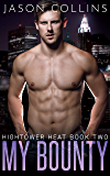 My Bounty (Hightower Heat Book 2) (English Edition)