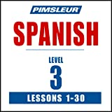 Spanish Level 3: Learn to Speak and Understand Spanish with Pimsleur Language Programs