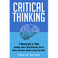 Critical Thinking: 3-in-1 Bundle to Master Mental Models, Creative Thinking, Logical Reasoning & Make Better Decisions…