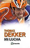 Thomas Dekker. Mi lucha