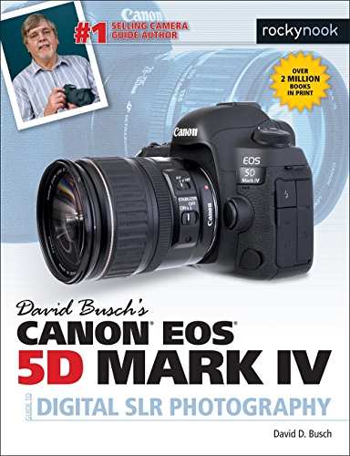 David Busch�s Canon EOS 5D Mark IV Guide to Digital SLR Photography