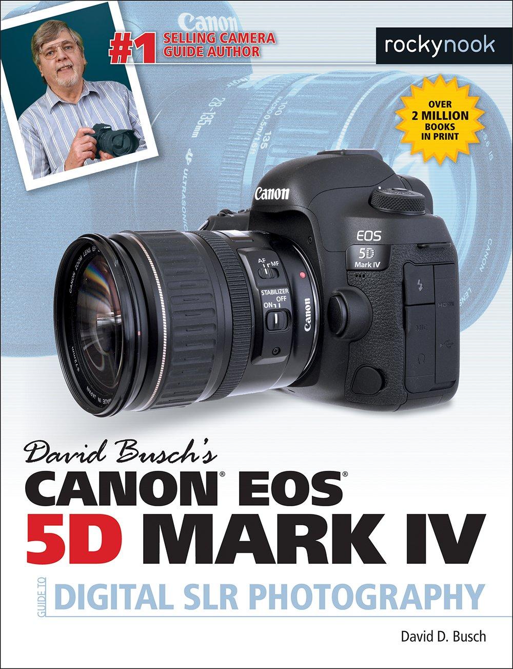 david busch s canon 5d mark iv guide to digital slr photography rh amazon com Top 10 Digital Photography Books Top 10 Digital Photography Books