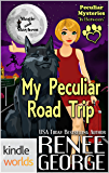 Magic and Mayhem: My Peculiar Road Trip (Peculiar Mysteries In Between) (Kindle Worlds Novella)