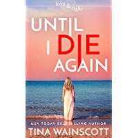 Until I Die Again (Love and Light Book 1) (English Edition)