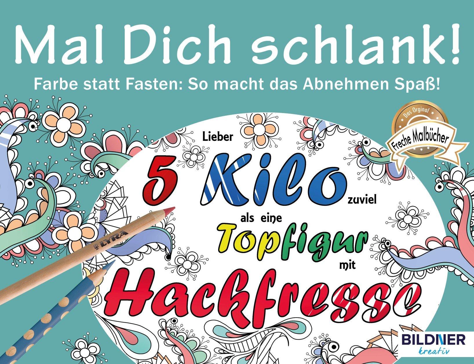 Malbuch für Erwachsene: Mal Dich schlank!: Farbe statt Fasten - so ...