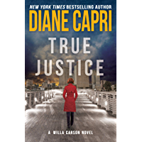 True Justice: A Judge Willa Carson Mystery (The Hunt for Justice Series Book 10)