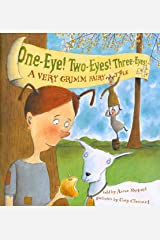 One-Eye! Two-Eyes! Three-Eyes!: A Very Grimm Fairy Tale Hardcover